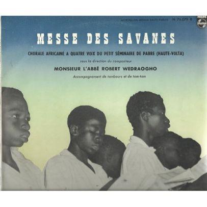 messe-des-savanes-kyrie-gloria-credo-santus-agnus-dei-salut-du-st-sacrement-25cm-chorale-africaine-a-quatre-voix-du-petit-seminaire-de-pabre-haute-volta-direction-l-abbe-robert-wedraogho
