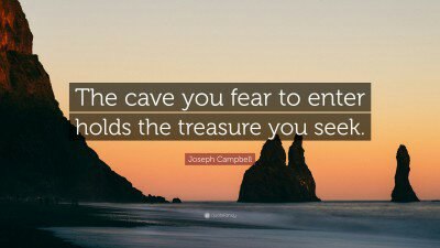 2005804-joseph-campbell-quote-the-cave-you-fear-to-enter-holds-the-1269996785.jpg