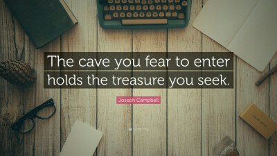 4678111-joseph-campbell-quote-the-cave-you-fear-to-enter-holds-the-1644217341.jpg